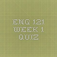 ENG 121 Week 1 Quiz