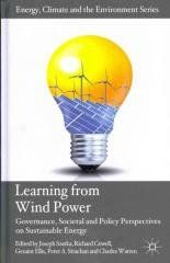"""Learning from Wind Power: Governance, Societal and Policy Regular price$ 115.00 Add to Cart Perspectives on Sustainable Energy (Energy, Climate and the Environment)   """"Bringing together contributions from leading researchers, this volume reflects on the political, institutional and social factors that have shaped the recent expansion of wind energy, and to consider what lessons this experience may provide for the future expansion of other renewable technologies""""--"""