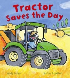 Tractor Saves the Day by Mandy Archer