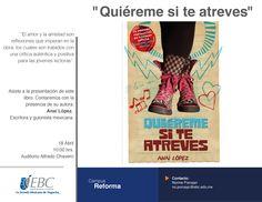 """Presentación del libro """"Quiéreme si te atreves"""" en Campus Reforma"""