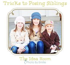 Photography Poses Ideas : Tricks for posing siblings