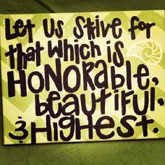 Let us strive for that which is honorable, beautiful, and highest #KappaDelta
