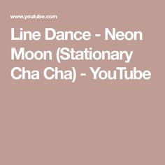 Line Dance - Neon Moon (Stationary Cha Cha) Exercise Videos, Workout Videos, Brooks & Dunn, Neon Moon, Music Publishing, Line, Stationary, Dancing, Healthy