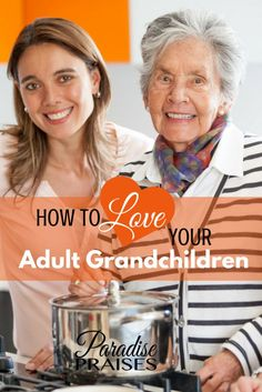 17 Ways to Love Your Adult Grandchildren. Parenting Articles, Parenting Hacks, Conscious Discipline, Family Units, Grandparents Day, Grandchildren, Grandkids, Youth Ministry, Christian Parenting