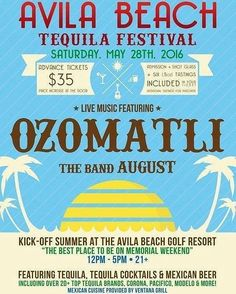 Come out to the 5th Annual Avila Beach Tequila Festival this weekend! Featuring live music by Ozomatli and The Band AUGUST. Admission includes a shot glass and 6 tequila tastings!