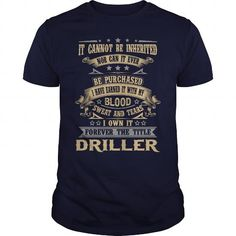 DRILLER T Shirts, Hoodies, Sweatshirts. CHECK PRICE ==► https://www.sunfrog.com/LifeStyle/DRILLER-Navy-Blue-Guys.html?41382