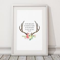 CompassionPrints, As the deer pants for streams of water, so my soul pants for you my God Psalm 42:1, Bible Verses, Inspirational Bible Verses, Bible Verse