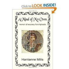 A Mind of My Own: memoir of recovery from Aphasia