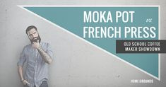 Moka Pot vs. French Press – Old School Coffee Maker Showdown - Home Grounds