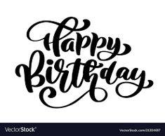 Happy Birthday Calligraphy, Happy Birthday Typography, Happy Birthday Google, Happy Late Birthday, Happy Birthday Girlfriend, Happy Words, Diy Gifts For Boyfriend, Clipart, Vintage Art
