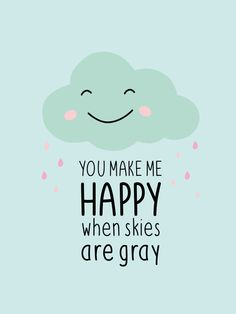Resultado de imagem para imagem you make me happy when a skye are grey Baby Nursery Decor, Nursery Art, Photo Quotes, Picture Quotes, Wallpaper Fofos, Baby Posters, Nursery Paintings, You Make Me Happy, Pretty Wallpapers
