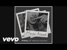 Pitbull & Enrique Iglesias - Messing Around (Audio Music).
