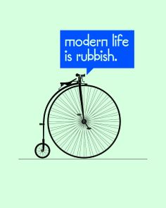 Penny Farthing - Modern Life is Rubbish artwork image.