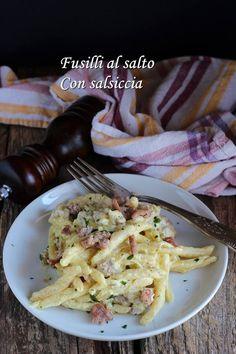 FUSILLI AL SALTO con salsiccia UN PRIMO PRONTO IN 10 MINUTI