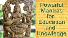 Powerful Mantas for Attaining Education & Knowledge Vedic Mantras, Magick, Knowledge, Success, Study, Education, Consciousness, Studio, Investigations