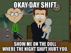 I'm night shift, but this is funny Night Shift Humor, Night Shift Nurse, Police Humor, Nurse Humor, Job Humor, Paramedic Humor, Ecards Humor, Hospital Humor, Words Hurt
