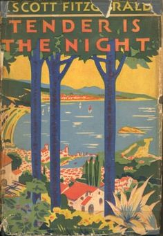 Tender is the Night; Fitzgerald--re-read