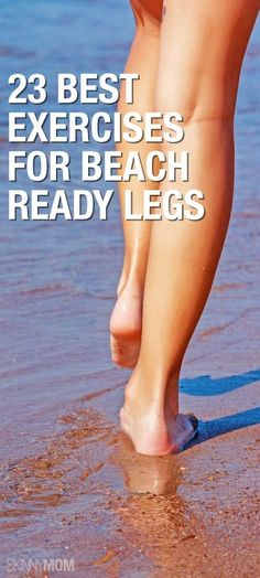 Get those legs ready for the beach!