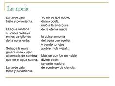 """""""La noria"""", el autor Antonio Machado en este poema describe el movimiento de una mula ciega que hace funcionar dicha noria y por la que circula el agua, este significado tienes tres aspectos relacionados con la vida, como la fugacidad de la vida por la circulación del agua, la monotonía de la vida por el movimiento repetitivo de la noria y el desconocimiento de alguna finalidad de que existamos con que la mula sea ciega."""