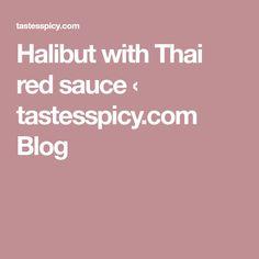 Halibut with Thai red sauce ‹ tastesspicy.com Blog