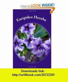 Euripides Hecuba (9781449524074) Euripides , ISBN-10: 1449524079  , ISBN-13: 978-1449524074 ,  , tutorials , pdf , ebook , torrent , downloads , rapidshare , filesonic , hotfile , megaupload , fileserve