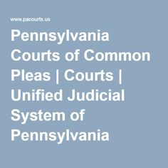 https://www.pinterest.com/jjerome958/2the-philadelphia-editor-2015-edition/ Pennsylvania Courts of Common Pleas | Courts | Unified Judicial System of Pennsylvania