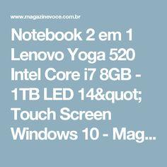 "Notebook 2 em 1 Lenovo Yoga 520 Intel Core i7 8GB - 1TB LED 14"" Touch Screen Windows 10 - Magazine Vrshop"