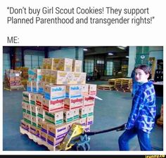 girl scouts itself is a terrible, greedy company, but i'd support any other company that supports planned parenthood and lgbtq+ rights. Buy Girl Scout Cookies, Funny Memes, Hilarious, Scary Mommy, Faith In Humanity, Conte, Girl Scouts, Transgender, In This World