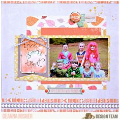 Trick or Treat, by Deanna Misner, using the NoelMignon Early Autumn kit.