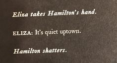 Accurate. I almost made it through Its Quiet Uptown without crying until Hamilton cried at this part...