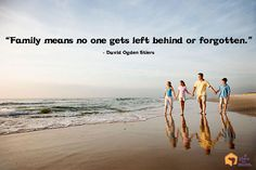 """""""Family means no one gets left behind of forgotten."""" – David Ogden Stiers #Quotes"""