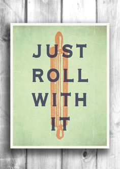 Just Roll With It - Fine art letterpress poster - Typographic print – Happy Letter Shop Best Kitchen Designs, Modern Kitchen Design, Interior Design Kitchen, Cafe Interior, Kitchen Prints, Kitchen Art, Kitchen Signs, Kitchen Quotes, Bakery Design