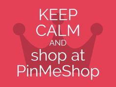 Keep Calm and shop at PinMWShop