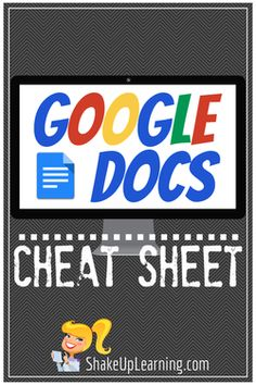 Google Docs CHEAT SHEET | Shake Up Learning | www.shakeuplearning.com | #gafe #googleEdu #googledocs #edtech
