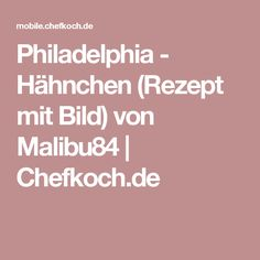 Philadelphia - Hähnchen (Rezept mit Bild) von Malibu84 | Chefkoch.de