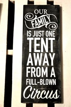 101 Short Funny Quotes and Sayings with Pictures Our family is just one Tent Away from a Full Blown Circus. Funny Wood Signs, Diy Signs, Wooden Signs, Funny Camping Signs, Primitive Wood Signs, Rustic Signs, Wall Signs, Short Funny Quotes, Funny Family Quotes