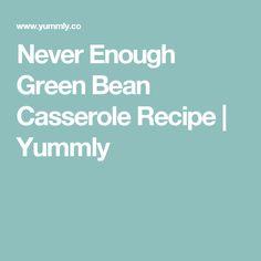 Never Enough Green Bean Casserole Recipe   Yummly