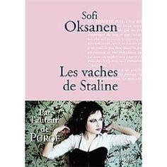 295. Les vaches de Staline. Sofi Oksanen - Anna, est une jeune Finlandaise née dans les années 1970, qui souffre de troubles alimentaires profonds. La mère de celle-ci est estonienne, et afin d'être acceptée, cette femme a tenté d'effacer toute trace de ses origines, et de taire les peurs et les souffrances vécues sous l'ère soviétique. Ne serait-ce pas ce passé qui hante encore le corps de sa fille ?