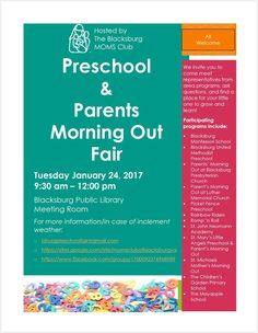 Join the MOMS Club of Blacksburg, VA for our Preschool and Parent's Morning Out Fair on January 24, 2017 from 9:30 am - 12 pm at the Blacksburg Library.  Come meet the local programs so you can choose the best education for your child. Programs at the fair will include those within our MOMS Club boundaries (Blacksburg, Newport, Pembroke, and Pearisburg).   Admission is free.