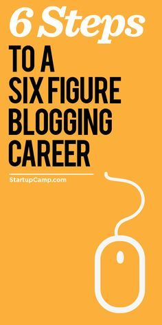 6 Steps to a Six Figure Blogging Career