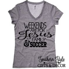 Weekends Are For Jesus Family Coffee FootBall Soccer Baseball Basketball Fitted or Unisex T Shirt Graphic Tee  Fall, SEC, NFL Game Day Gear by SouthernStyleDecor1 on Etsy https://www.etsy.com/listing/478305911/weekends-are-for-jesus-family-coffee