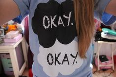 Blue fault in our stars shirt <3  i love this movie so much tp://skreened.com/fangirlshirts/okay-okay