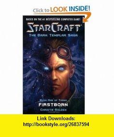 Firstborn (StarCraft Dark Templar, Book 1) (Bk. 1) (9780743471251) Christie Golden , ISBN-10: 0743471253  , ISBN-13: 978-0743471251 ,  , tutorials , pdf , ebook , torrent , downloads , rapidshare , filesonic , hotfile , megaupload , fileserve