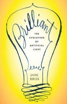 Jane Brox | Brilliant: The Evolution of Artificial Light