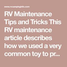 RV Maintenance Tips and Tricks This RV maintenance article describes how we used a very common toy to protect our new RV cover from tears and other damage from sharp corners and protrusions on our travel trailer. You can protect your RV cover the same way. The Project— We live in New Hampshire. We winterize our RV and store it … Continue reading → Camper Hacks, Rv Hacks, Motor Home Camping, Living On The Road, Rv Living, Rv Organization, Camper Makeover, Remodeled Campers, Rv Campers