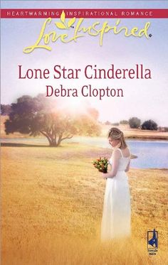 CONTEST! Lone Star Cinderella (Mule Hollow Matchmakers, Book 11) by Debra Clopton, contest ends 4/30/15.