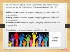 Human values, British values https://3diassociates.wordpress.com/2014/11/03/british-values-family-values-human-values-whats-the-difference/