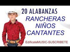 20 ALABANZAS RANCHERAS CRISTIANAS POR NIÑOS 2018 - YouTube Youtube, Christian Songs, Christians, Singers, Musica, Youtube Movies