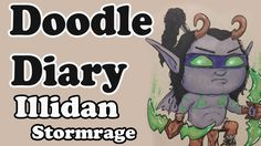 Doodle Diary: Illidan Stormrage