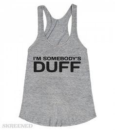 I'M SOMEBODY'S DUFF | I'M SOMEBODY'S DUFF #Skreened Designated Ugly Fat Friend